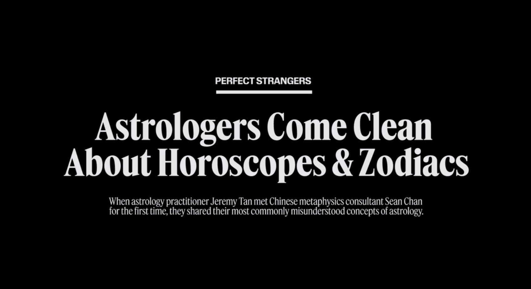 (Media Feature) Perfect Strangers | Two Astrologers Come Clean On Horoscopes & Zodiacs